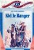 Kid le Ranger. DE MOULINS Maurice