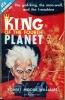 King of the Fourth Planet / Cosmic Checkmate. WILLIAMS Robert Moore / DE VET Charles V. & MacLEAN  Katherine