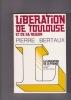 LIBERATION DE TOULOUSE et de sa région. BERTAUX Pierre