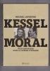 KESSEL MORAL Deux reporters dans la guerre d'Espagne. LEFEBVRE Michel