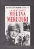La véritable MELINA MERCOURI. MEYER-STABLEY Bertrand