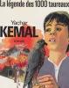 La légende des Mille Taureaux  Roman traduit du turc par Munevver Andac. KEMAL Yachar