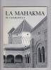 LA MAHAKMA de CASABLANCA    106 photographies   Préface de Albert LAPRADE  (Architecte en chef des Bâtiments civils et Palais nationaux). CADET A.   ...