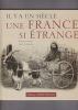 Il y a un siècle Une FRANCE SI ETRANGE. DANTEC Ronan & EVEILLARD James