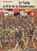 LA SUISSE A LA RENCONTRE DE L'EUROPE  *  LE SANG ET L'OR DE LA RENAISSANCE L'épopée du service étranger Du concile de Bâle (1444) à la paix de ...