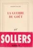 LA GUERRE DU GOUT. SOLLERS Philippe