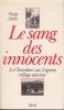 LE SANG DES INNOCENTS Le Chambon-sur-Lignon village sauveur  Traduit de l'américain par Magali Berger. HALLIE Philip P.