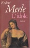 L'IDOLE. MERLE Robert