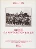 "Russie 1904-1924 "" LA REVOLUTION EST LA"". E.BASCHET"