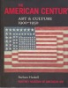 THE AMERICAN CENTURY ART & CULTURE 1900 - 1950 . HASKELL Barbara