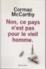 Non, ce pays n'est pas pour le vieil homme.. McCarthy Cormac