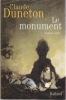 LE MONUMENT  roman vrai. DUNETON Claude