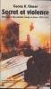 secret et violence  Chronique des années rouge et brun (1920-1945)  Traduit de l'allemand par Anacharsis Toulon. GLASER  Georg K.