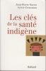 LES CLES de la SANTE INDIGENE. BAROU Jean-Pierre & CROSSMAN Sylvie