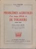 PROBLEMES AGRICOLES d'un temps difficile et DE TOUJOURS 1920-1945. POUZIN Paul
