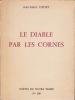 LE DIABLE PAR LES CORNES. DEDET Jean-Marie