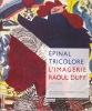 EPINAL TRICOLORE: L'imagerie Raoul Dufy (1914-1918). BRIEND Christian