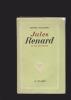 JULES RENARD 1864-1910 sa vie, son oeuvre . POLLITZER MARCEL