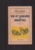 VIE ET MOEURS DES INSECTES Avec 38 gravures . CHAUVIN REMY