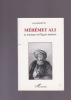 MEHEMET ALI Le fondateur de l'Egypte moderne . FARGETTE GUY
