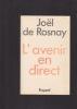 L'AVENIR EN DIRECT  . ROSNAY Joël de