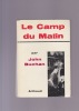 LE CAMP DU MATIN  Traduit de l'anglais par Max Roth et Jean-Pierre Harrison  Préface de Jacques Bergier. BUCHAN JOHN