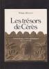 LES TRESORS DE Cérès   Fondements anthropologiques de l'économie (Avec envoi). BERNARD PHILIPPE J.