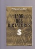 L'OR DES DICTATURES  . MADELIN Philippe