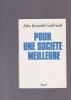 POUR UNE SOCIETE MEILLEURE. GALBRAITH JOHN KENNETH