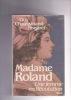 MADAME ROLAND Une femme en Révolution . CHAUSSINAND-NOGARET Guy