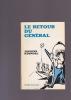 LE RETOUR DU GENERAL. KERMOAL Jacques