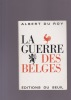 LA GUERRE DES BELGES. DU ROY Albert (Avec envoi)