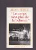 """"""" LE TEMPS N'EST PLUS DE LA BOHEME """". SERGE Jean"""
