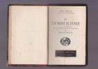 LE SYMBOLISME (suivi d'un florilège des meilleurs écrivains du symbolisme). CHARPENTIER John