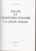 PALAIS ET DEMEURES D'ALGER à la période ottomane. GOLVIN Lucien