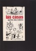 LAS CASAS APOTRE DES INDIENS foi et libération . ANDRE VINCENT Ph. I.