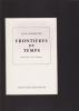 FRONTIERES DU TEMPS Lettre-préface de Luc BERIMONT. DESMEUZES Jean (Avec envoi)