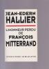L'HONNEUR PERDU DE FRANCOIS MITTERRAND. HALLIER Jean-Edern