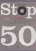 STOP 50 La chronique des tubes de LIBERATION ou les tribulations d'un véritable enfant du rock au paradis du show-bizness.  Préface de Yves Simon. ...