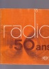 la radio a 50 ans. COLLECTIF