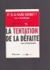 LA TENTATION DE LA DEFAITE Préface de Pascal BRUCKNER. VITKINE Antoine