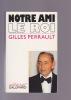 NOTRE AMI LE ROI. PERRAULT Gilles