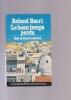 LE BEAU TEMPS PERDU Bab-el-Oued retrouvé. BACRI Roland