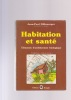 HABITATION et SANTE Elements d'architecture biologique. DILLENSEGER Jean-Paul
