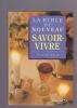 LA BIBLE du nouveau SAVOIR-VIVRE. LE BRAS Florence