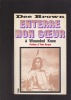ENTERRE MON COEUR à Wounded Knee       La longue marche des Indiens vers la mort. BROWN Dee
