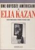 Une odyssée américaine par ELIA KAZAN. CIMENT Michel  (Textes et images choisis et présentés par)