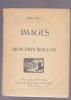 IMAGES DE MON PAYS WALLON Dessins originaux d'Alfred Martin Poèmes inédits d'Albert Bonjean, Adolphe Hardy, Charles de Liège.. BODEUX Michel  (Avec ...