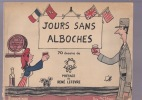 JOURS SANS ALBOCHES. EFFEL Jean (70 dessins de)