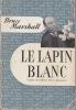 LE LAPIN BLANC. MARSHALL Bruce